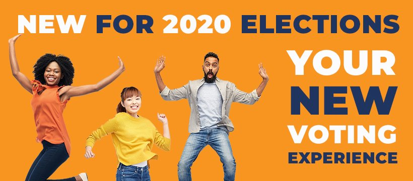 New for 2020 Elections - Your new voting experience