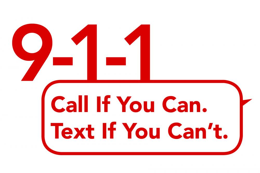 911. Call if you can. Text if you can't.